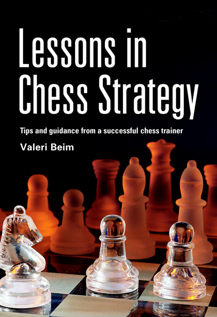Lessons in Chess Strategy (Valeri Beim)