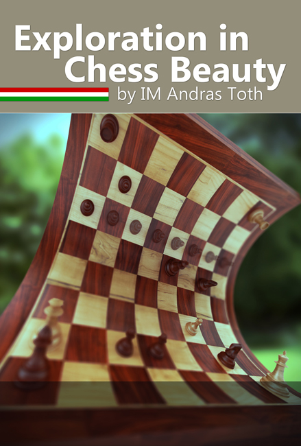Exploration in Chess Beauty (Andras Toth)