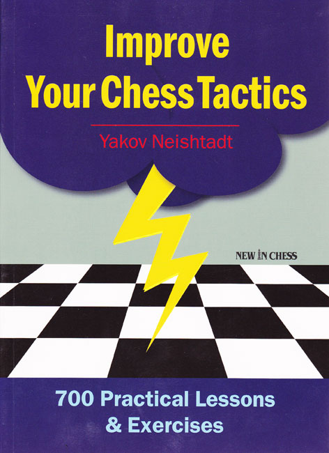 Improve Your Chess Tactics (Yakov Neishtadt)