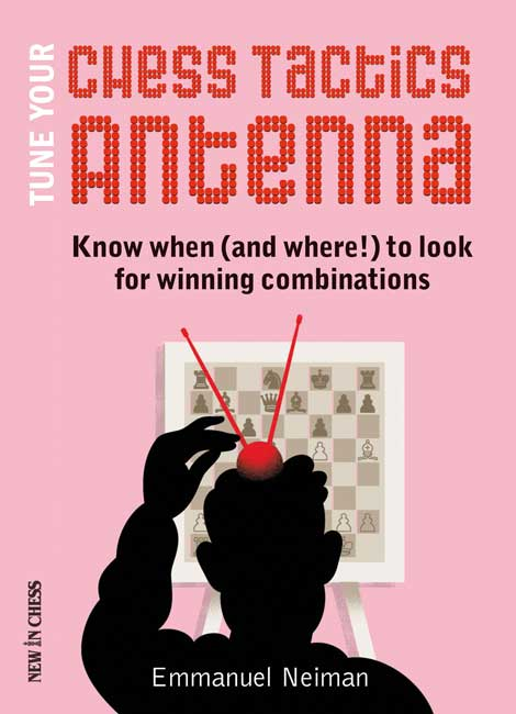 Tune Your Chess Tactics Antenna (Emmanuel Neiman)