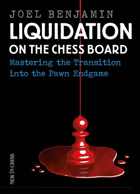 Liquidation on the Chess Board (Joel Benjamin)